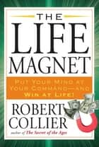 The Life Magnet ebook by Robert Collier