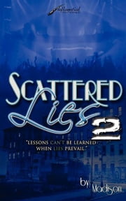 "Scattered Lies "" Lessons can't be learned when lies prevail"" ebook by Taylor, Madison"