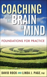 Coaching with the Brain in Mind - Foundations for Practice ebook by David Rock,Linda J. Page
