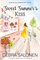Sweet Summer's Kiss ebook by Debra Salonen