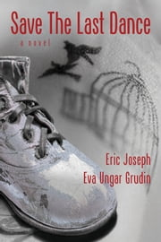 Save the Last Dance: a novel ebook by Eva Grudin, Eric Joseph
