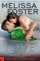 Fated for Love (Bradens at Trusty) ebook by Melissa Foster