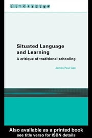 Situated Language and Learning ebook by Gee, James Paul