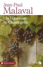 Les Vignerons de Chantegrêle ebook by Jean-Paul MALAVAL
