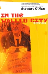 In the Walled City - Stories ebook by Stewart O'Nan