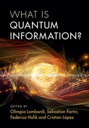 What is Quantum Information? ebook by