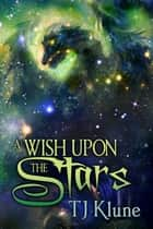 A Wish Upon the Stars ebook by TJ Klune