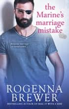 The Marine's Marriage Mistake - Always Faithful, #3 ebook by Rogenna Brewer