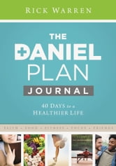 Daniel Plan Journal - 40 Days to a Healthier Life ebook by Rick Warren