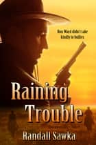 Raining Trouble ebook by Randall, Sawka