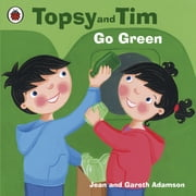 Topsy and Tim: Go Green - Go Green ebook by Jean Adamson,Belinda Worsley