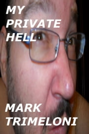 My Private Hell ebook by Mark Trimeloni
