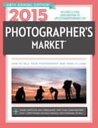 2015 Photographer's Market ebook by Mary Burzlaff Bostic