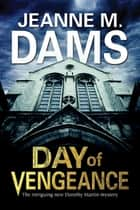 Day of Vengeance - Dorothy Martin investigates murder in the cathedral ebook by Jeanne M. Dams