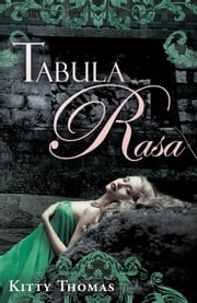 Tabula Rasa ebook by Kitty Thomas