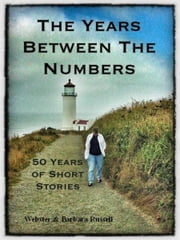 The Time Between The Numbers 50 Years of Short Stories ebook by Webster Russell