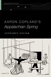 Aaron Copland's Appalachian Spring ebook by Annegret Fauser