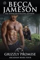 Grizzly Promise ebook by Becca Jameson