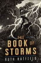 The Book of Storms ebook by Ruth Hatfield