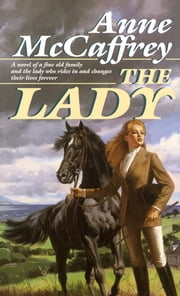 The Lady - A Novel ebook by Anne McCaffrey