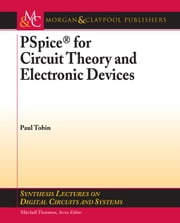 PSpice for Circuit Theory and Electronic Devices ebook by Tobin, Paul