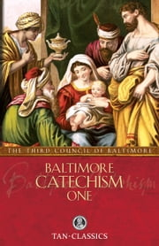 Baltimore Catechism No. 1 ebook by The Third Plenary Council of Baltimore