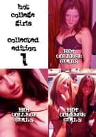 Hot College Girls Collected Edition 1 - A sexy photo book - Volumes 1 to 3 ebook by Illyana Moskowicz