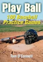 Play Ball ebook by O'Connell,Tom