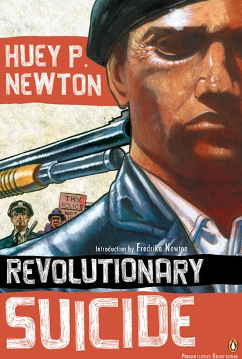 Revolutionary Suicide - (Penguin Classics Deluxe Edition) ebook by Huey P. Newton