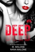 Deeper ebook by M. Malone, Nana Malone