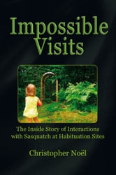 Impossible Visits ebook by Christopher Noël