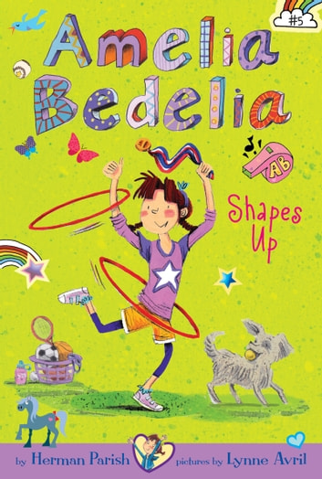 Amelia Bedelia Chapter Book #5: Amelia Bedelia Shapes Up ebook by Herman Parish
