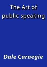 The art of public speaking ebook by Dale Carnegie