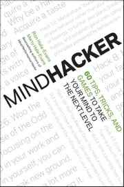 Mindhacker - 60 Tips, Tricks, and Games to Take Your Mind to the Next Level ebook by Ron Hale-Evans,Marty Hale-Evans