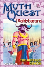 Mahishasura - The Buffalo Demon ebook by Anu Kumar