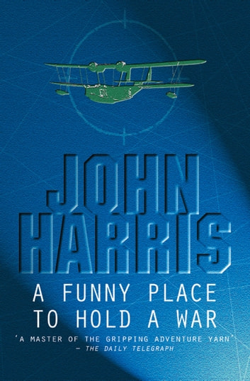 A Funny Place To Hold A War ebook by John Harris