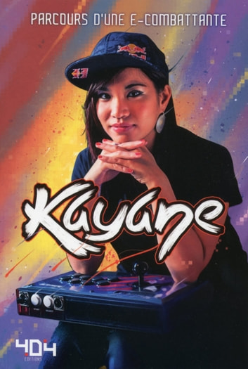 Kayane : parcours d'une e-combattante ebook by KAYANE