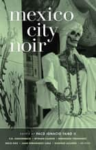 Mexico City Noir ebook by Paco Ignacio Taibo II