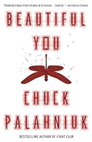 Beautiful You - A Novel ebook by Chuck Palahniuk