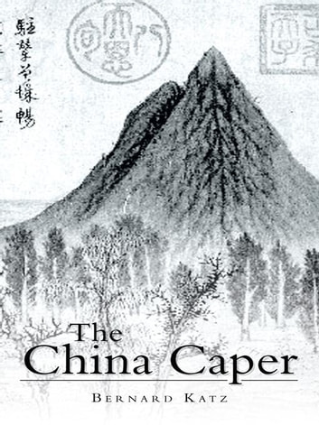 The China Caper ebook by Bernard Katz