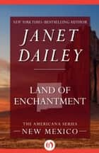 Land of Enchantment ebook by Janet Dailey