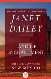 Land of Enchantment - New Mexico ebook by Janet Dailey