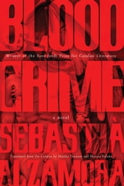 Blood Crime ebook by Sebastia Alzamora,Martha Tennent,Maruxa Relano