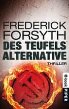 Des Teufels Alternative - Thriller ebook by Frederick Forsyth, Wulf Bergner