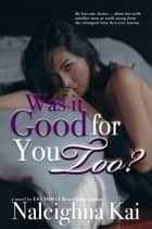 Was it Good for You Too? ebook by
