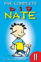 The Complete Big Nate: #11 ebook by Lincoln Peirce
