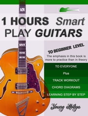 1 Hours Smart Play Guitars - 1 Hours Smart Play Guitars ebook by Young Abdya
