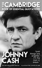 JOHNNY CASH - The Cambridge Book of Essential Quotation ebook by Sebastian Simcox