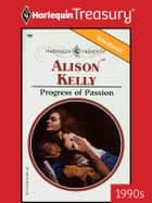 Progress of Passion ebook by Alison Kelly