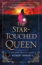 The Star-Touched Queen ekitaplar by Roshani Chokshi